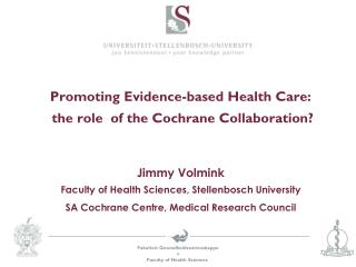Promoting Evidence-based Health Care:   the role  of the Cochrane Collaboration?