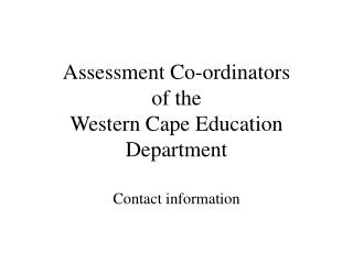 Assessment Co-ordinators of the  Western Cape Education Department