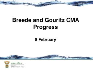Breede and Gouritz CMA Progress 8 February