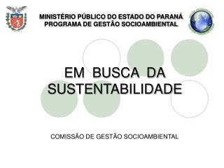 EM  BUSCA  DA SUSTENTABILIDADE
