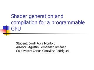 Shader generation and compilation for a programmable GPU