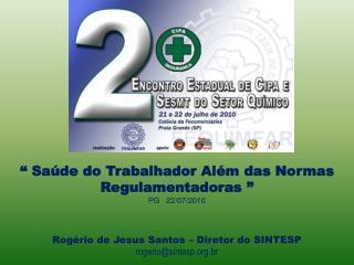 """"""" Saúde do Trabalhador Além das Normas Regulamentadoras """" PG   22/07/2010"""