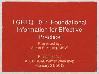 LGBTQ 101:  Foundational Information for Effective Practice