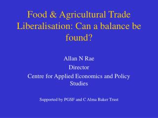 Food & Agricultural Trade Liberalisation: Can a balance be found?