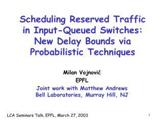 Milan Vojnović EPFL Joint work with Matthew Andrews  Bell Laboratories, Murray Hill, NJ