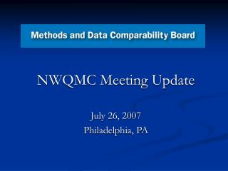 NWQMC Meeting Update July 26, 2007 Philadelphia, PA