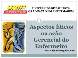 Aspectos Éticos na ação Gerencial do Enfermeiro