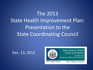 The 2013 State Health Improvement Plan: Presentation to the State Coordinating Council