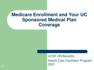 Medicare Enrollment and Your UC Sponsored Medical Plan Coverage