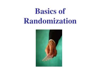 Basics of Randomization