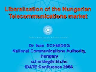 Liberalisation of the Hungarian  Telecommunications  market