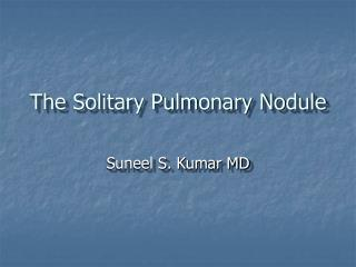 The Solitary Pulmonary Nodule