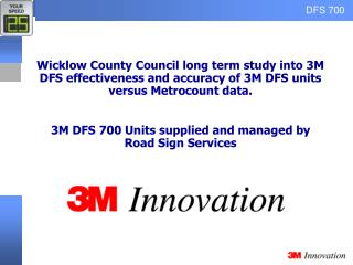 Wicklow County Council long term study into 3M DFS effectiveness and accuracy of 3M DFS units versus Metrocount data.  3