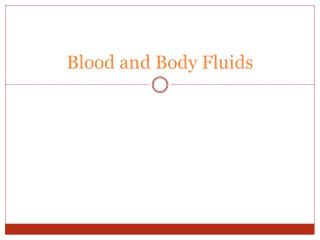 Blood and Body Fluids