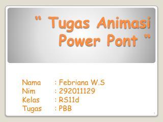 """""""  Tugas Animasi  Power Pont """""""
