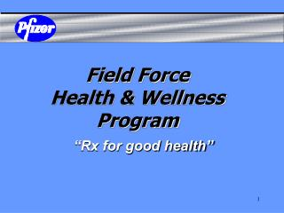 Field Force  Health & Wellness Program