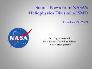 Status, News from NASA s Heliophysics Division of SMD  October 27, 2009