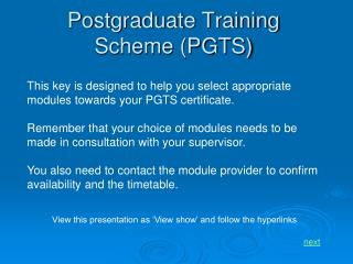 Postgraduate Training Scheme (PGTS)