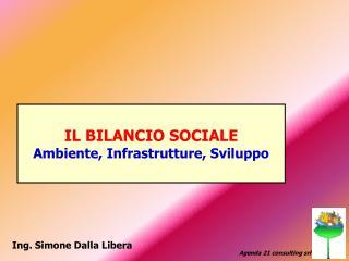 IL BILANCIO SOCIALE Ambiente, Infrastrutture, Sviluppo