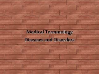 Medical Terminology Diseases and Disorders