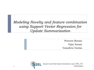 Modeling Novelty and feature combination using Support Vector Regression for  Update Summarization