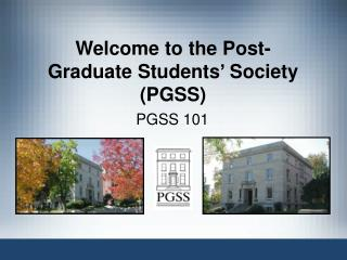 Welcome to the Post-Graduate Students' Society (PGSS)