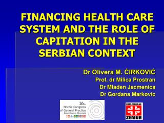 FINANCING HEALTH CARE SYSTEM AND THE ROLE OF CAPITATION  IN THE SERBIAN CONTEXT
