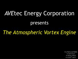 AVE tec Energy Corporation presents The Atmospheric Vortex Engine