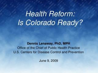 Health Reform:  Is Colorado Ready?