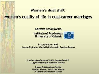 Women's dual shift  - women's quality of life in dual-career marriages Natasza Kosakowska