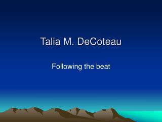Talia M. DeCoteau
