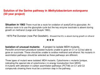Solution of the Serine pathway in  Methylobacterium extorquens  (50 year project)