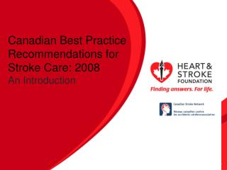 Canadian Best Practice Recommendations for Stroke Care: 2008 An Introduction