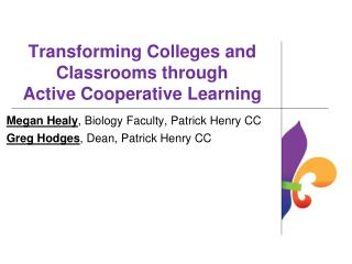 Transforming Colleges and Classrooms through  Active Cooperative Learning