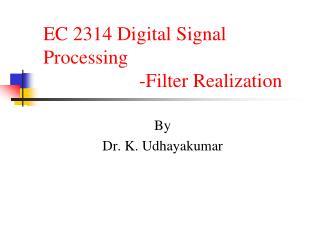 EC 2314 Digital Signal Processing -Filter Realization