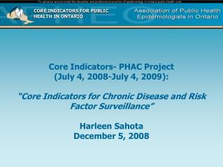 Core Indicators- PHAC Project  (July 4, 2008-July 4, 2009):