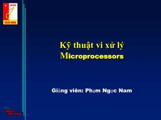 Kỹ thuật vi xử lý M icroprocessors