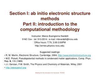 Instructor: Marco Buongiorno Nardelli 516C Cox - tel. 513-0514 - e-mail: mbnardelli@ncsu