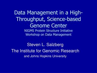 Steven L. Salzberg The Institute for Genomic Research and Johns Hopkins University