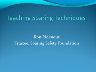 Ron Ridenour Trustee, Soaring Safety Foundation
