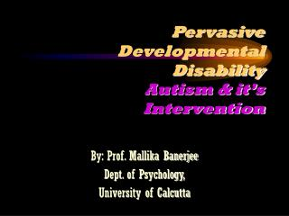 Pervasive Developmental Disability Autism & it's Intervention