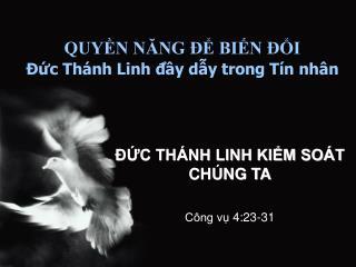 QUYỀN NĂNG ĐỂ BIẾN ĐỔI Đức Thánh Linh đầy dẫy trong Tín nhân