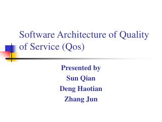 Software Architecture of Quality of Service (Qos)
