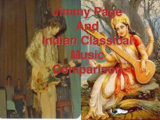 Jimmy Page  And  Indian Classical Music  Comparison