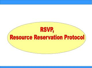 RSVP, Resource Reservation Protocol