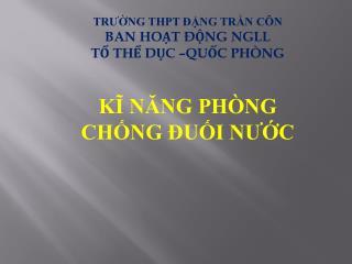 TRƯỜNG THPT ĐẶNG TRẦN CÔN BAN HOẠT ĐỘNG NGLL TỔ THỂ DỤC –QUỐC PHÒNG