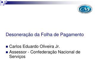 Desonera��o da Folha de Pagamento Carlos Eduardo Oliveira Jr.
