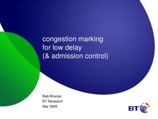 congestion marking for low delay (& admission control)