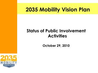 Status of Public Involvement Activities October 29, 2010