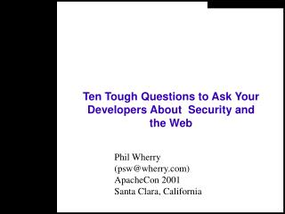 Ten Tough Questions to Ask Your Developers About  Security and the Web